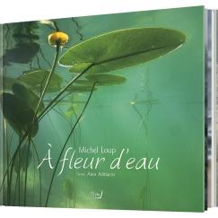 """Livre """"A fleur d'eau"""" par Michel LOUP"""
